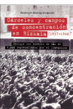 «Cárceles y campos de concentración en Bizkaia»