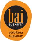 Bai euskarari. Zerbitzua eta lana euskaraz